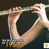 The Best Anthems of 1950's by Various Artists