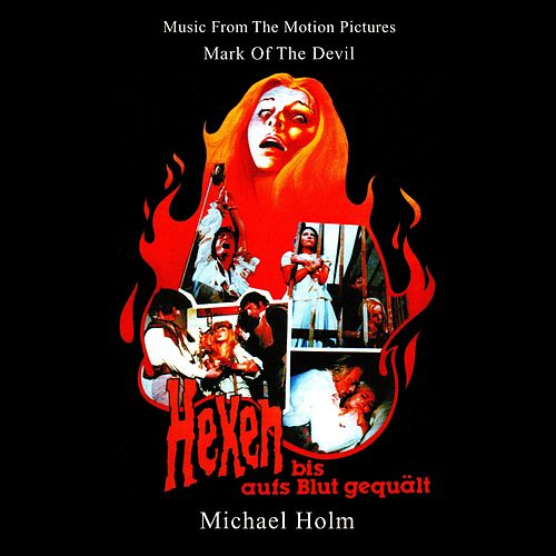 Mark of the Devil - Hexen bis aufs Blut gequält (Music From The Motion Pictures (Remastered By Basswolf)) by Michael Holm