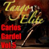 Tango Elite: Carlos Gardel, Vol.5 by Carlos Gardel