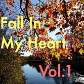 Fall In My Heart, Vol.1 von Various Artists