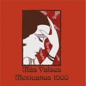 Más Valses Mexicanos 1900 by Luis Humberto Ramos