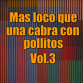 Mas loco que una cabra con pollitos, Vol.2 by Various Artists