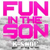 Fun in the Son by B-Shoc