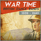 Wartime British Dance Bands 1939 - 1940 von Various Artists