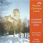 Popular Christmas Carols by Ian Tracey and Ian Wells The Choir of Liverpool Cathedral