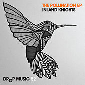 The Pollination by The Inland Knights