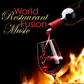 World Restaurant Fusion Music – Lounge & Chill Out Global Music, Guitar, Oriental & Asian Songs by Restaurant Music Academy