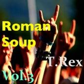 Roman Soup, Vol.3 by T. Rex
