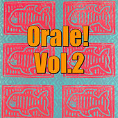 Orale! Vol.2 by Various Artists