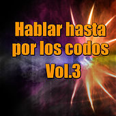Hablar hasta por los codos, Vol.3 by Various Artists