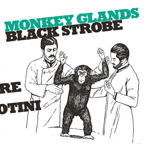 Monkey Glands EP by Black Strobe