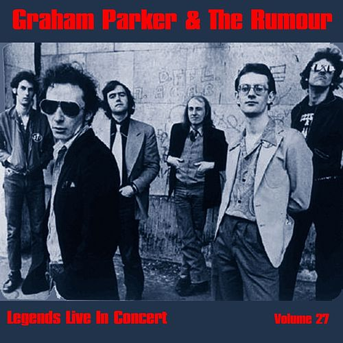 Legends Live In Concert Vol. 27 by Graham Parker