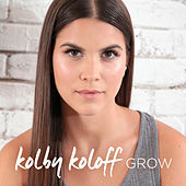 Grow EP by Kolby Koloff
