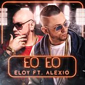 Eo Eo Remix (feat. Alexio) by Eloy