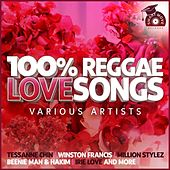 100% Reggae Love Songs by Various Artists
