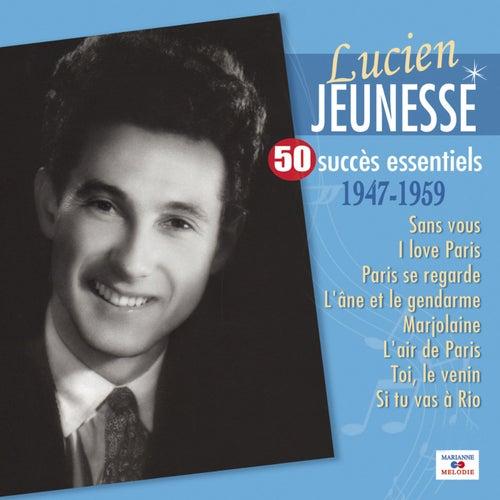 50 Succès Essentiels by Lucien Jeunesse