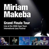 Grand Finale Tour, Live at the 2006 Cape Town International Jazz Festival by Miriam Makeba