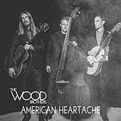 American Heartache by The Wood Brothers