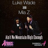 Ain't No Mountain High Enough by Luke Wade