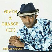 Given a Chance - EP by Trevor Pinnock