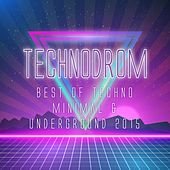 Technodrom - Best of Techno Minimal & Underground 2015 by Various Artists