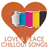 Love & Peace Chillout Songs by Various Artists