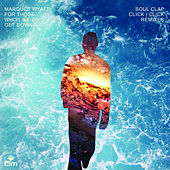 For Those Who Like to Get Down (Soul Clap & Click Click Remixes) by Marques Wyatt