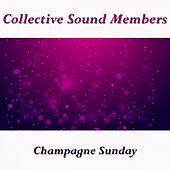 Champagne Sunday by Collective Sound Members