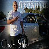 Cholo Stilo (feat. Merc100man & Moses Clint) by Hypnotic