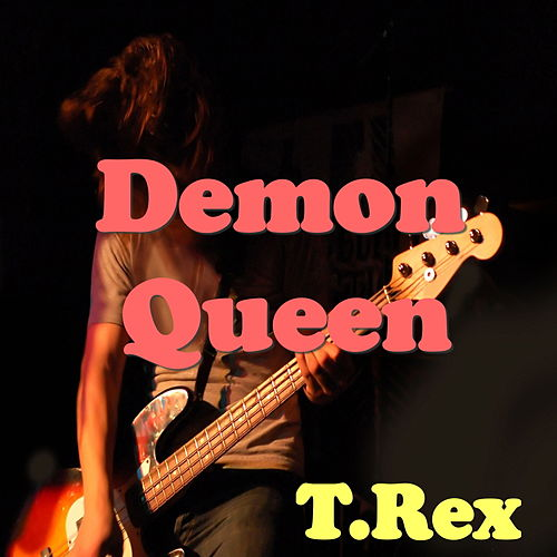 Demon Queen by T. Rex