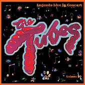 Legends Live In Concert Vol. 30 by The Tubes