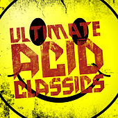 Ultimate Acid Classics by Various Artists