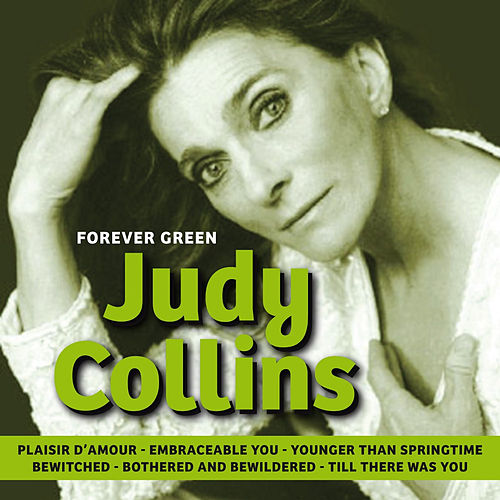 Forever Green by Judy Collins