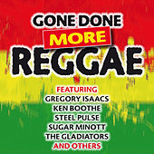 Gone Done More Reggae by Various Artists