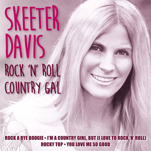 Rock 'N' Roll Country Gal by Skeeter Davis