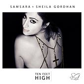 Ten Feet High by Samsara