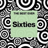 THE BEST EVER: Sixties by Various Artists
