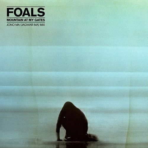 Mountain At My Gates (Jono Ma [Jagwar Ma] Mix) by Foals