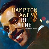 Be Mine - Summer of Love by Hampton Hawes