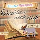 Kinder-Hörspiel: Tischlein deck dich by Kinder Lieder