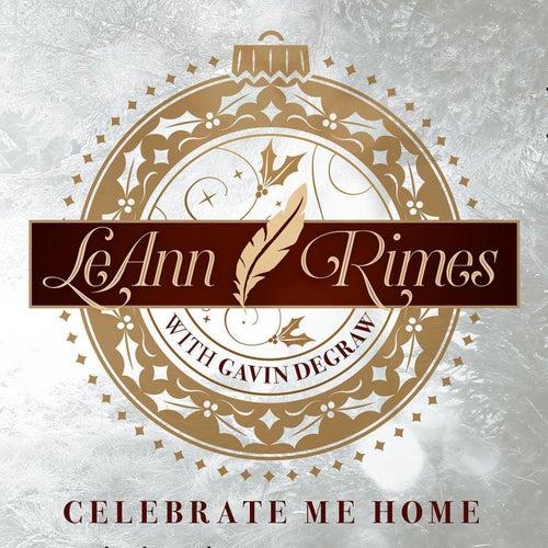 Celebrate Me Home by LeAnn Rimes
