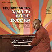 Free, Frantic and Funky by Wild Bill Davis