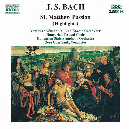 St. Matthew Passion (Highlights) by Johann Sebastian Bach