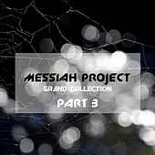 Messiah Project Grand Collection, Vol. 3 by Messiah Project