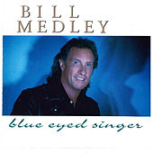 Blue Eyed Singer by Bill Medley
