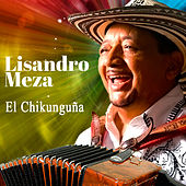 El Chikunguña - Single by Lisandro Meza