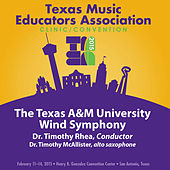 2015 Texas Music Educators Association (TMEA): Texas A&M University Wind Symphony [Live] by Various Artists