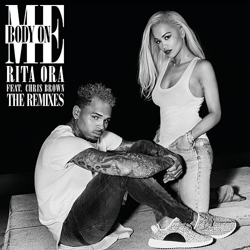 Body on Me (The Remixes) by Rita Ora