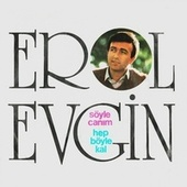 Söyle Canım / Hep Böyle Kal by Erol Evgin