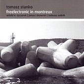 Freelectronic in Montreux (Live) by Tomasz Stanko